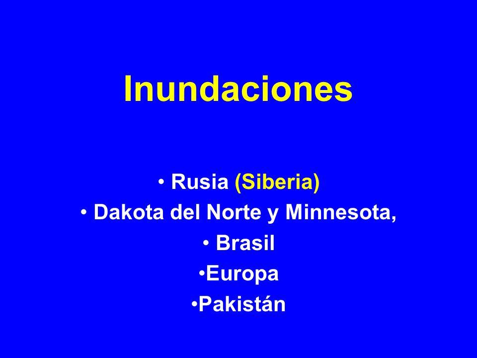 Inundaciones Rusia (Siberia) Dakota del Norte y Minnesota, Brasil Europa Pakistán