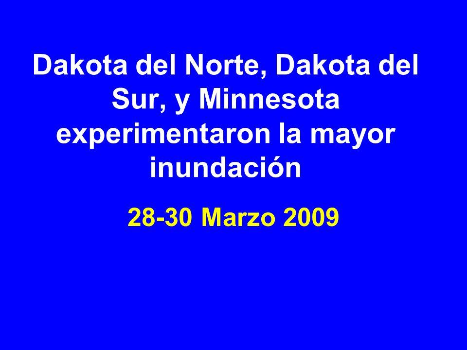 Dakota del Norte, Dakota del Sur, y Minnesota experimentaron la mayor inundación 28-30 Marzo 2009