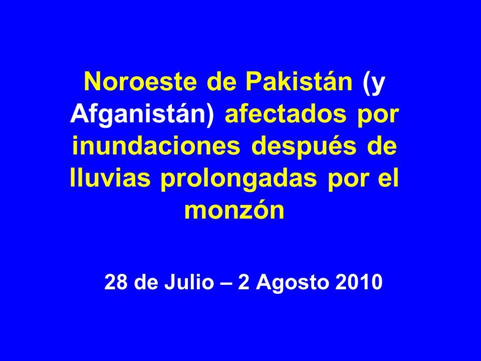 Noroeste de Pakistán (y Afganistán) afectados por inundaciones después de lluvias prolongadas por el monzón 28 de Julio – 2 Agosto 2010