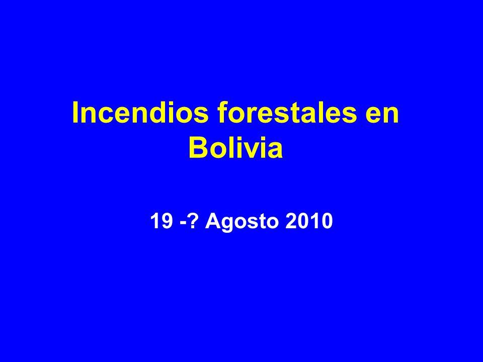Incendios forestales en Bolivia 19 -? Agosto 2010
