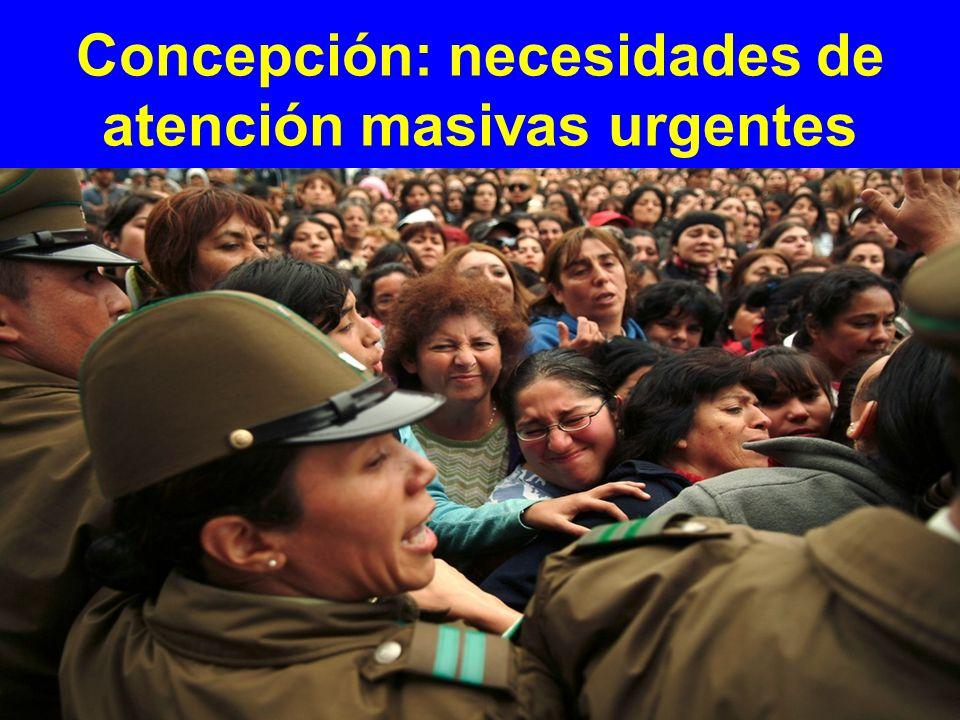Concepción: necesidades de atención masivas urgentes