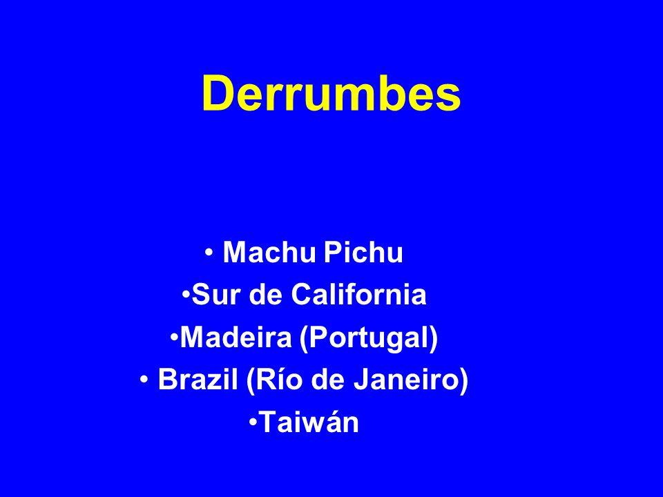Derrumbes Machu Pichu Sur de California Madeira (Portugal) Brazil (Río de Janeiro) Taiwán