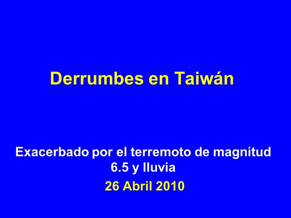 Derrumbes en Taiwán Exacerbado por el terremoto de magnitud 6.5 y lluvia 26 Abril 2010