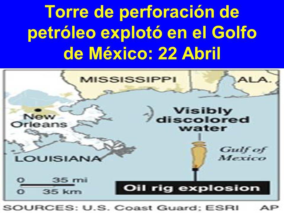 Torre de perforación de petróleo explotó en el Golfo de México: 22 Abril