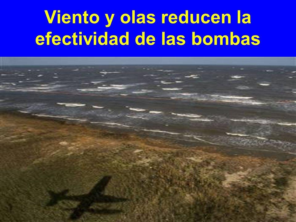 Viento y olas reducen la efectividad de las bombas