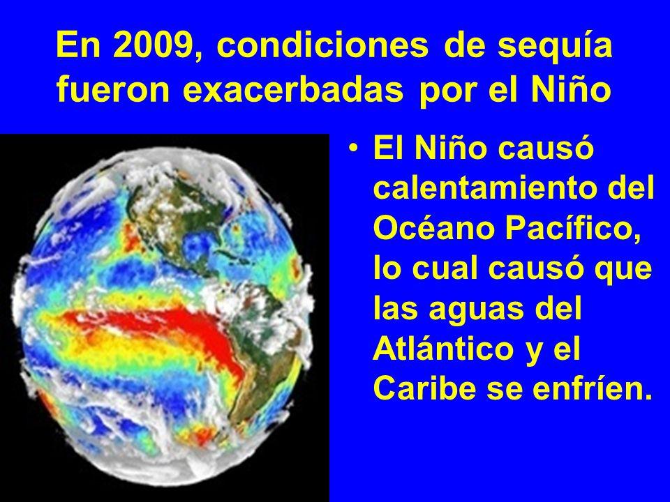 En 2009, condiciones de sequía fueron exacerbadas por el Niño El Niño causó calentamiento del Océano Pacífico, lo cual causó que las aguas del Atlánti