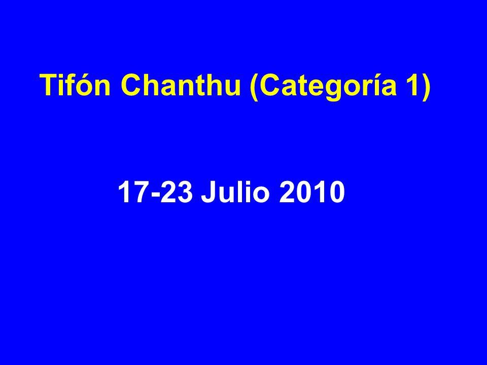 Tifón Chanthu (Categoría 1) 17-23 Julio 2010