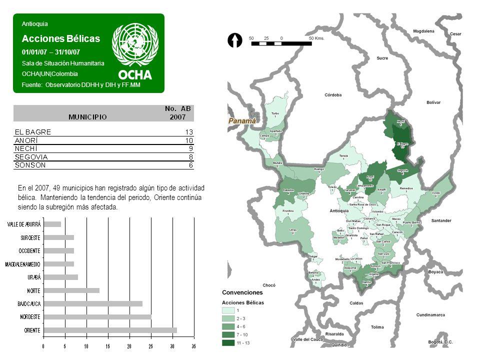 Antioquia Acciones Bélicas 01/01/07 – 31/10/07 Sala de Situación Humanitaria OCHA|UN|Colombia Fuente: Observatorio DDHH y DIH y FF.MM En el 2007, 49 m