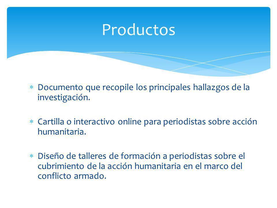 Documento que recopile los principales hallazgos de la investigación. Cartilla o interactivo online para periodistas sobre acción humanitaria. Diseño