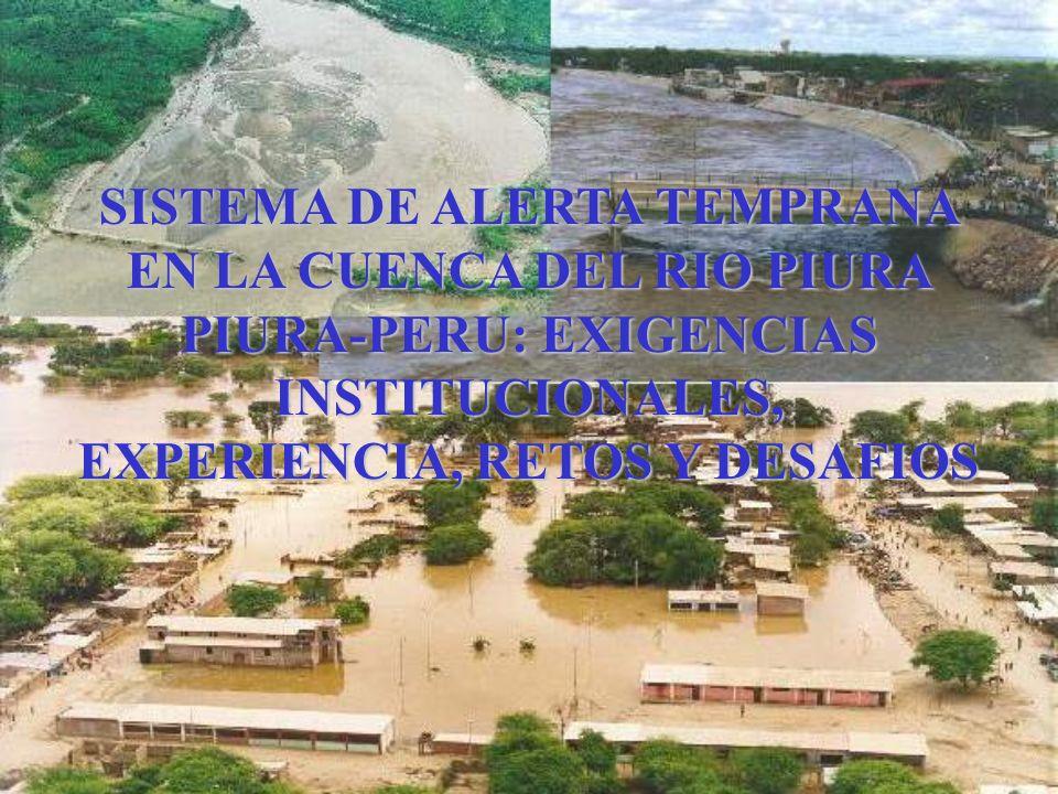 SISTEMA DE ALERTA TEMPRANA EN LA CUENCA DEL RIO PIURA PIURA-PERU: EXIGENCIAS INSTITUCIONALES, EXPERIENCIA, RETOS Y DESAFIOS