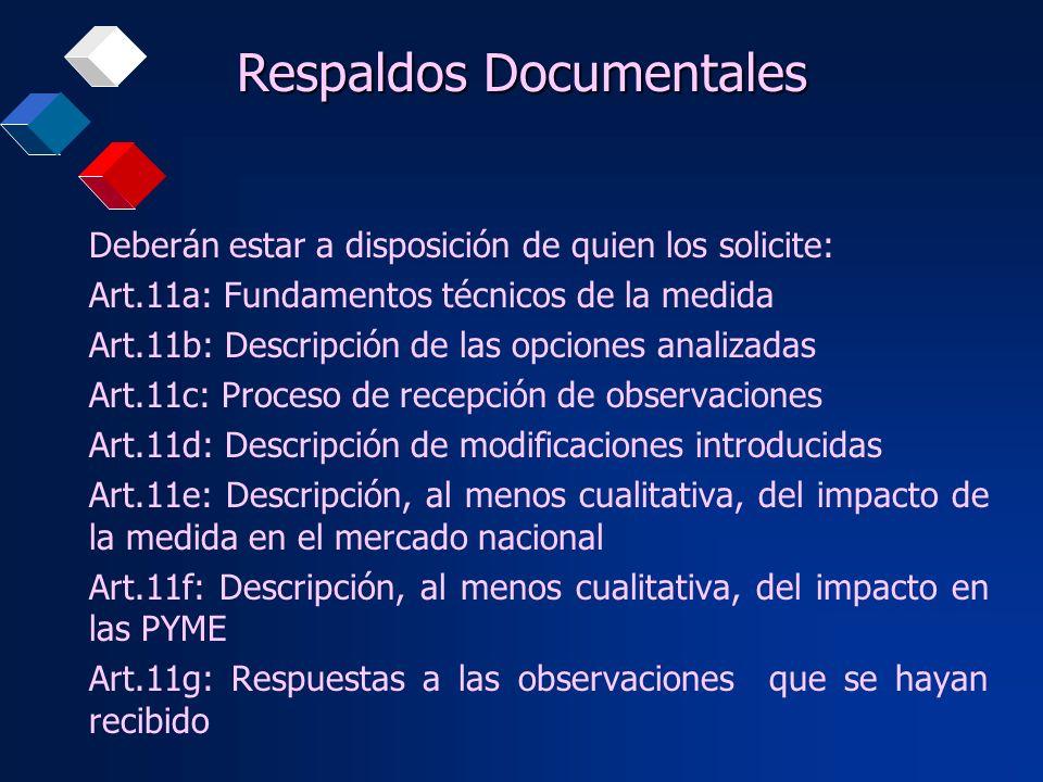 Deberán estar a disposición de quien los solicite: Art.11a: Fundamentos técnicos de la medida Art.11b: Descripción de las opciones analizadas Art.11c: