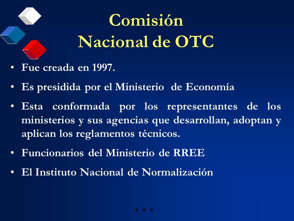 Comisión Nacional de OTC Fue creada en 1997. Es presidida por el Ministerio de Economía Esta conformada por los representantes de los ministerios y su