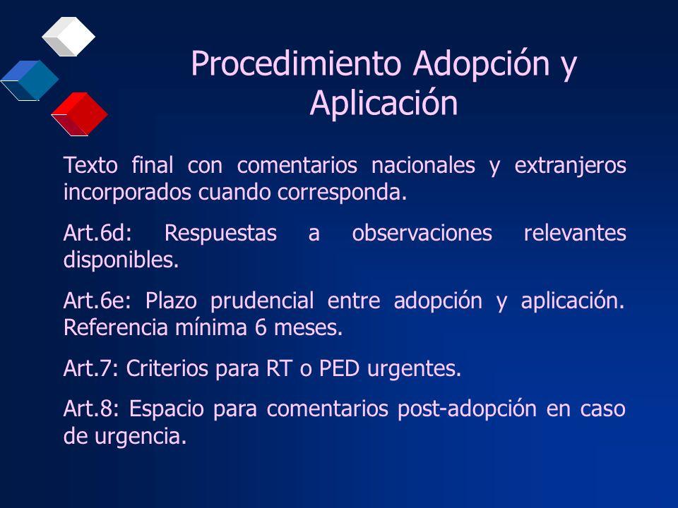 Procedimiento Adopción y Aplicación Texto final con comentarios nacionales y extranjeros incorporados cuando corresponda. Art.6d: Respuestas a observa