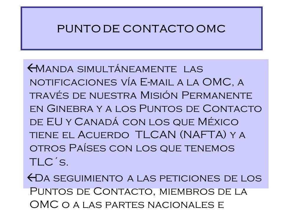 El Punto de Contacto se dedica a las siguientes tareas: ß Revisa diariamente el Diario Oficial de la Federación (DOF) para checar todo lo relacionado