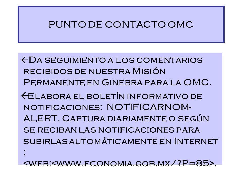 ß Manda simultáneamente las notificaciones vía E-mail a la OMC, a través de nuestra Misión Permanente en Ginebra y a los Puntos de Contacto de EU y Ca