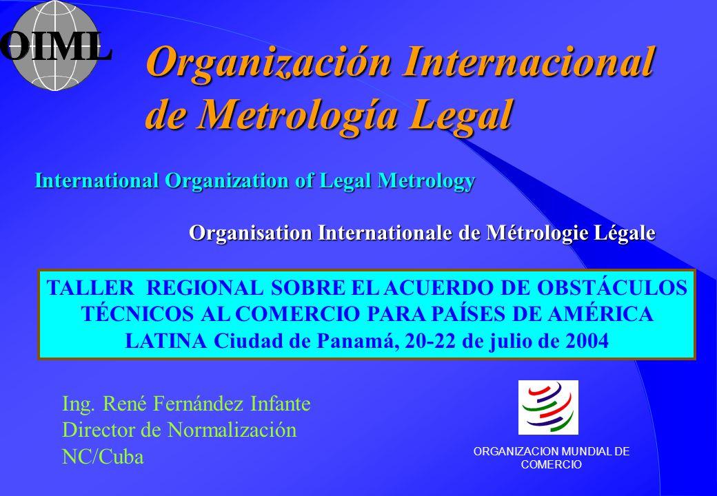 Organisation Internationale de Métrologie Légale International Organization of Legal Metrology Organización Internacional de Metrología Legal TALLER R