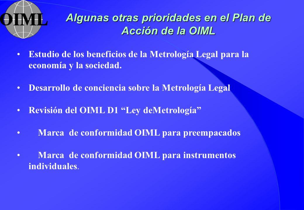Algunas otras prioridades en el Plan de Acción de la OIML Estudio de los beneficios de la Metrología Legal para la economía y la sociedad. Desarrollo