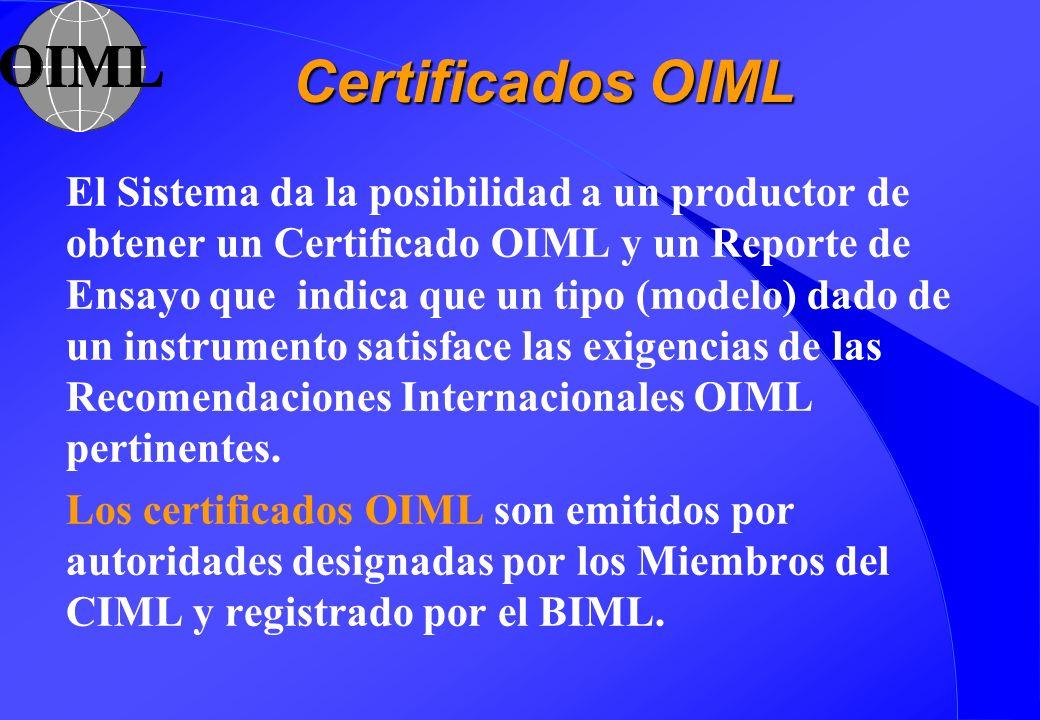 Certificados OIML El Sistema da la posibilidad a un productor de obtener un Certificado OIML y un Reporte de Ensayo que indica que un tipo (modelo) da