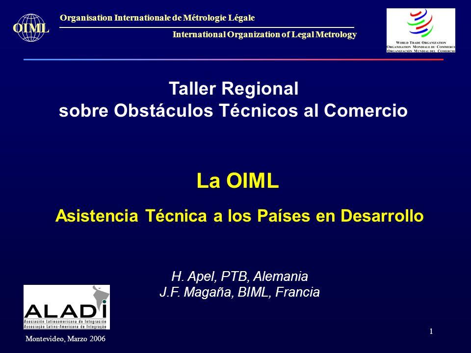1 OIML Montevideo, Marzo 2006 Organisation Internationale de Métrologie Légale International Organization of Legal Metrology Taller Regional sobre Obs