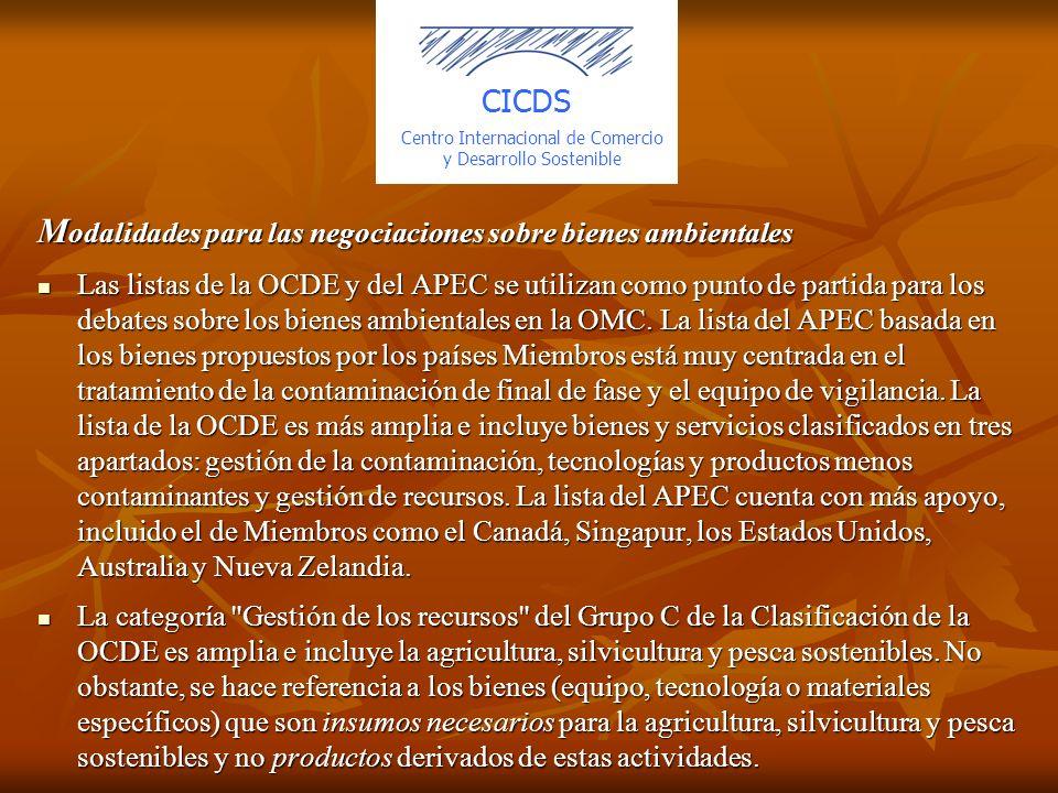 M odalidades para las negociaciones sobre bienes ambientales Las listas de la OCDE y del APEC se utilizan como punto de partida para los debates sobre los bienes ambientales en la OMC.
