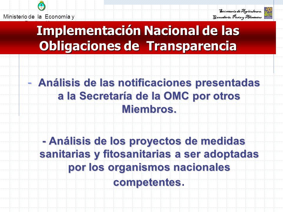 Ministerio de la Economía y Producción Secretaría de Agricultura, Ganadería, Pesca y Alimentos Implementación Nacional de las Obligaciones de Transparencia - Análisis de las notificaciones presentadas a la Secretaría de la OMC por otros Miembros.