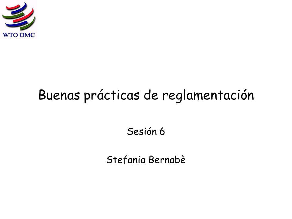 Buenas prácticas de reglamentación Sesión 6 Stefania Bernabè