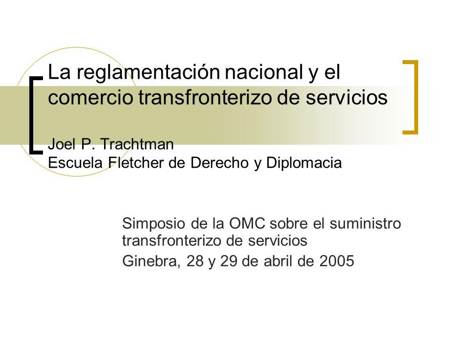 La reglamentación nacional y el comercio transfronterizo de servicios Joel P.