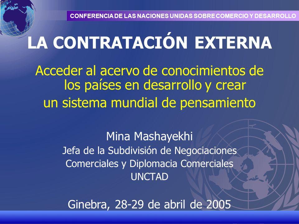 UNCTAD/CD-TFT 1 CONFERENCIA DE LAS NACIONES UNIDAS SOBRE COMERCIO Y DESARROLLO LA CONTRATACIÓN EXTERNA Acceder al acervo de conocimientos de los paíse