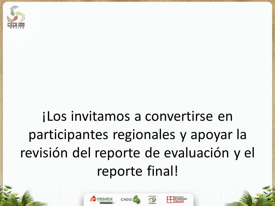 ¡Los invitamos a convertirse en participantes regionales y apoyar la revisión del reporte de evaluación y el reporte final!