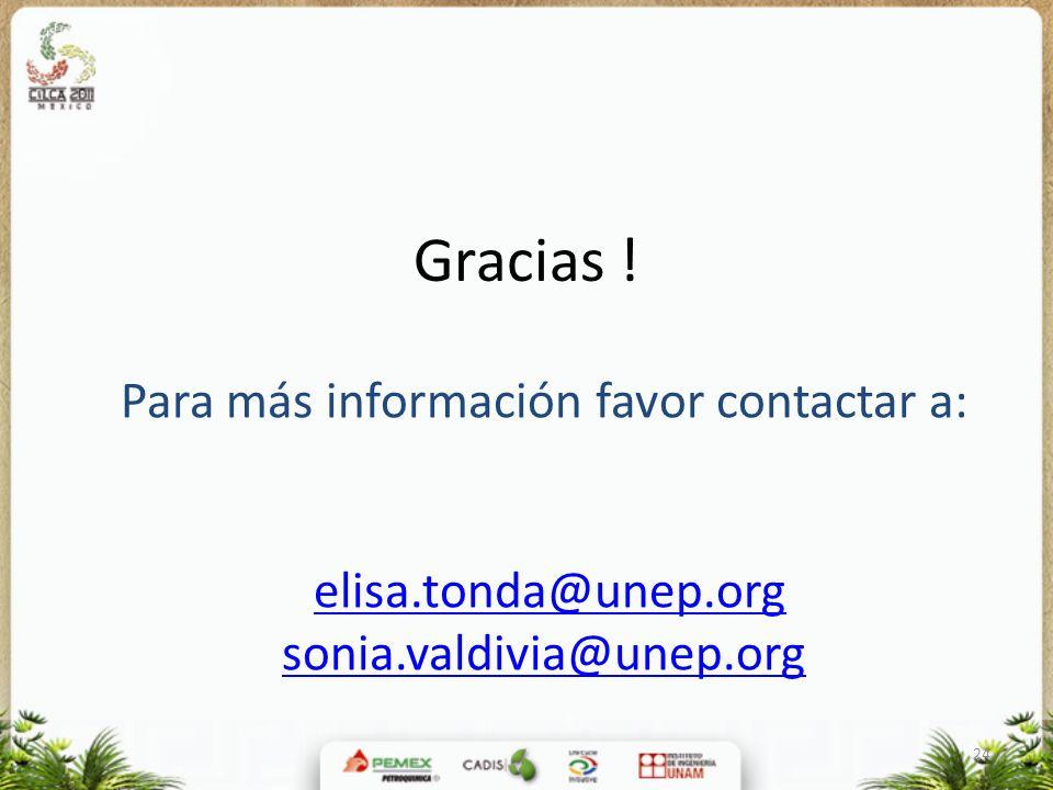 24 Gracias ! Para más información favor contactar a: elisa.tonda@unep.orgelisa.tonda@unep.org sonia.valdivia@unep.org