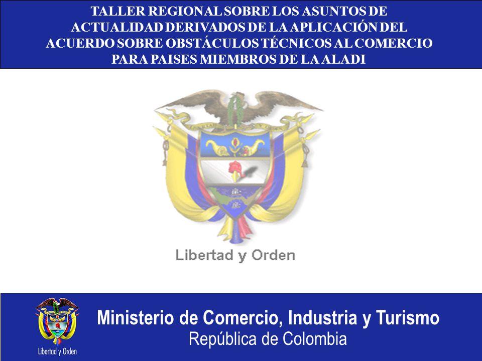 Ministerio de Comercio, Industria y Turismo República de Colombia Observaciones a Notificaciones Colombianas Dirección de Regulación Sistema Nacional de Información Punto de Contacto G/TBT CanadáChileEcuadorEstados Unidos MéxicoPerúReino Unido Unión Europea Suiza COL/14 X COL/16 X COL/21 X COL/22 X COL/27X X COL/28 X COL/29 X XX COL/32X X X COL/33 X COL/45 X COL/53 X COL/58 X COL/60 X COL/61 X X COL/64 XXX COL/69 X