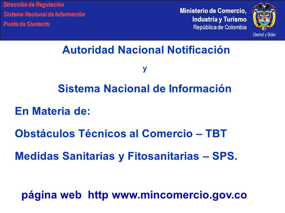 Ministerio de Comercio, Industria y Turismo República de Colombia Notificaciones efectuadas por COLOMBIA en el año 2005 y desde la entrada en vigor del Acuerdo Dirección de Regulación Sistema Nacional de Información Punto de Contacto Miembro Número de notificacio nes efectuada s en 2005 Número de notificaciones efectuadas de conformidad con los artículos pertinentes en 2005 Número total de notificaciones efectuadas desde el 1º de enero de 1995 2.9 2.10 3.2 5.6 5.7 7.2 No especifica do COLOMBIA 11 10 1 0 6 0 0 0 119