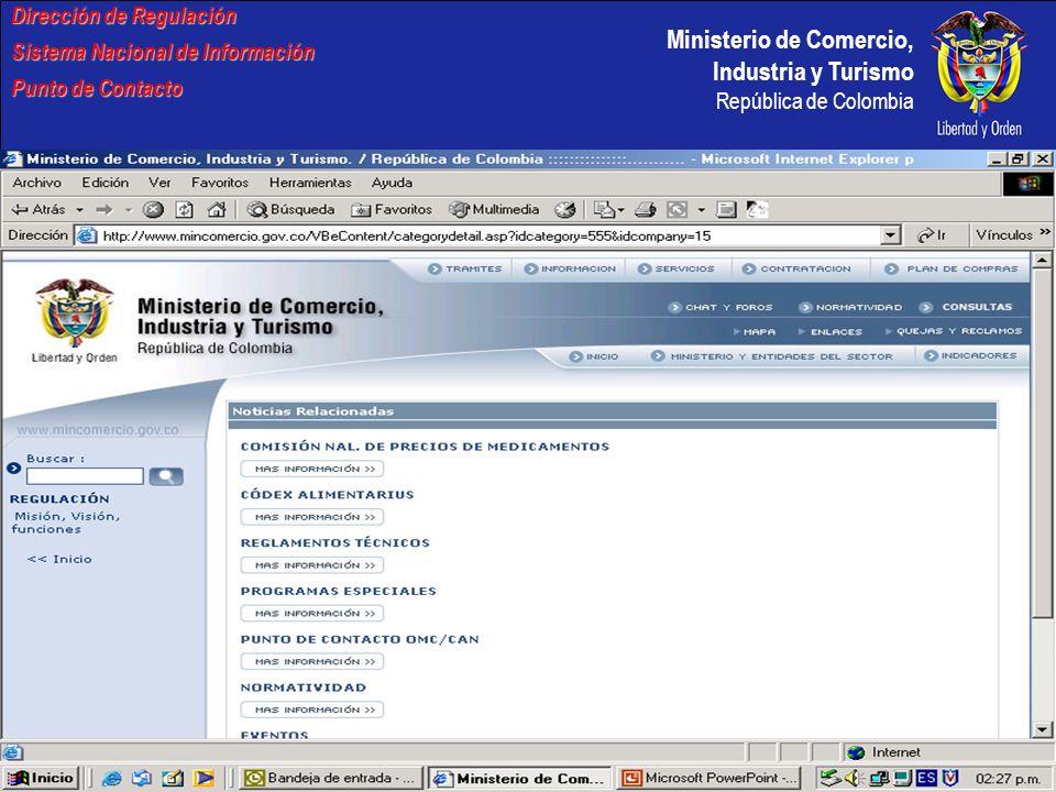 Ministerio de Comercio, Industria y Turismo República de Colombia OJETIVO DEL SISTEMA Centralizar la información sobre: Reglamentos Técnicos.
