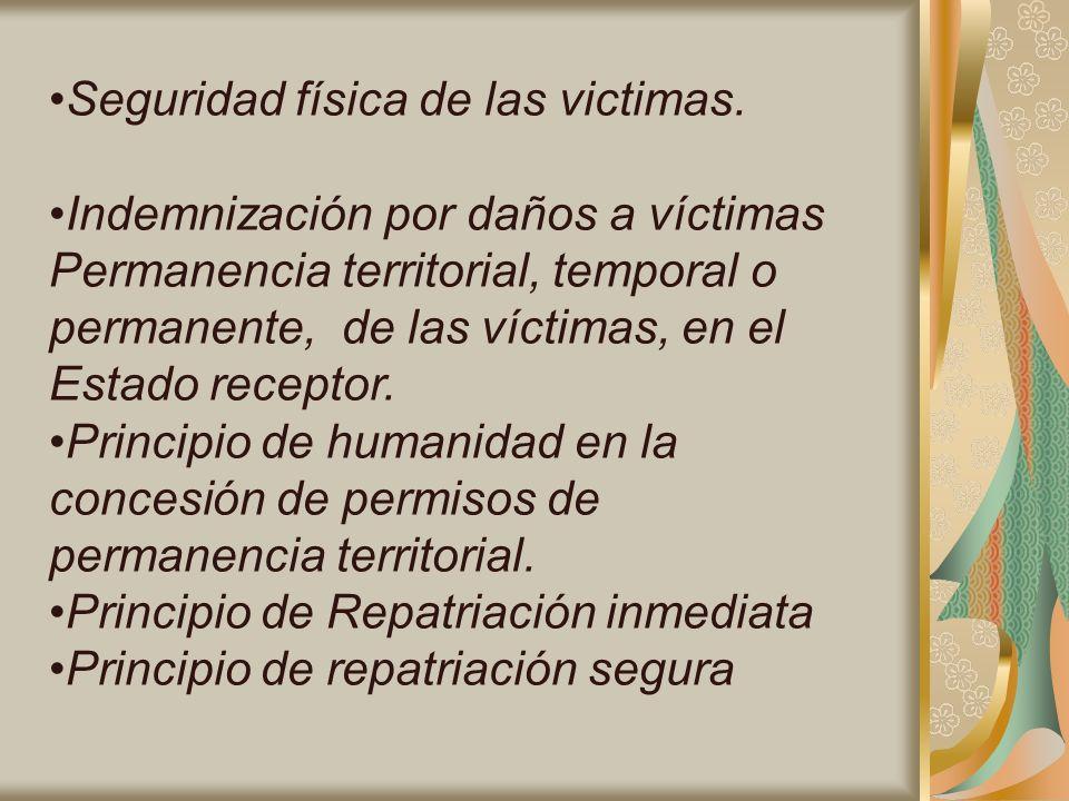 Seguridad física de las victimas. Indemnización por daños a víctimas Permanencia territorial, temporal o permanente, de las víctimas, en el Estado rec