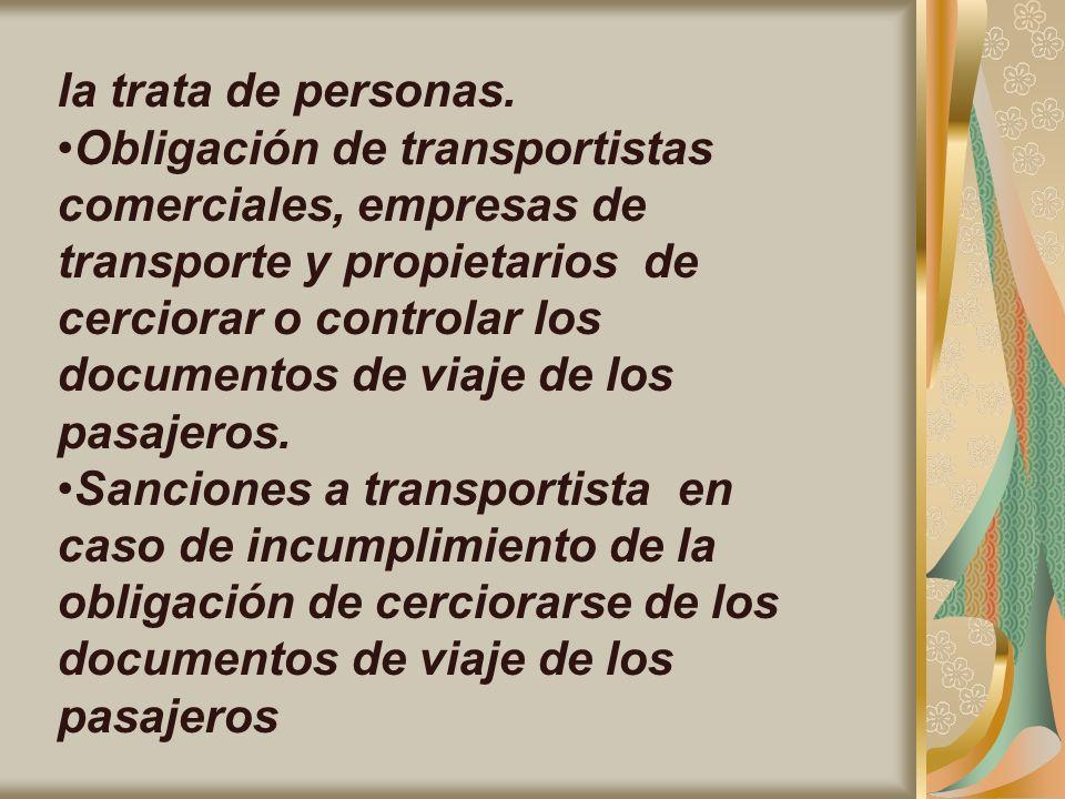 la trata de personas. Obligación de transportistas comerciales, empresas de transporte y propietarios de cerciorar o controlar los documentos de viaje