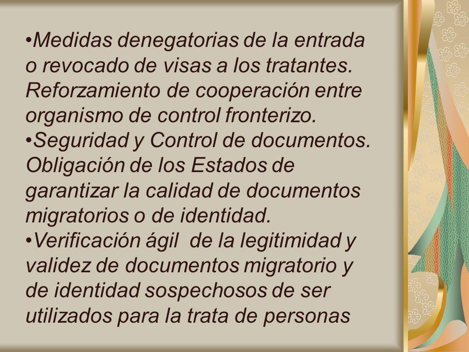 Medidas denegatorias de la entrada o revocado de visas a los tratantes. Reforzamiento de cooperación entre organismo de control fronterizo. Seguridad