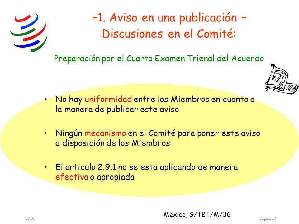 OMCPágina 24 - 1. Aviso en una publicación – Discusiones en el Comité: No hay uniformidad entre los Miembros en cuanto a la manera de publicar este av