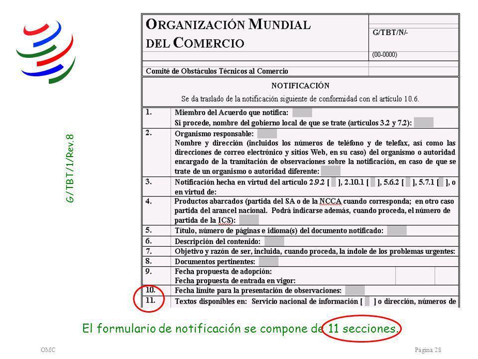 OMCPágina 28 G/TBT/1/Rev.8 El formulario de notificación se compone de 11 secciones.