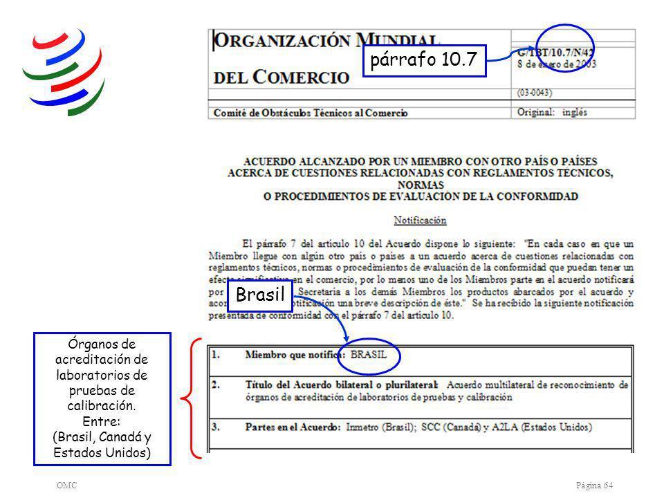 OMCPágina 64 párrafo 10.7 Brasil Órganos de acreditación de laboratorios de pruebas de calibración.
