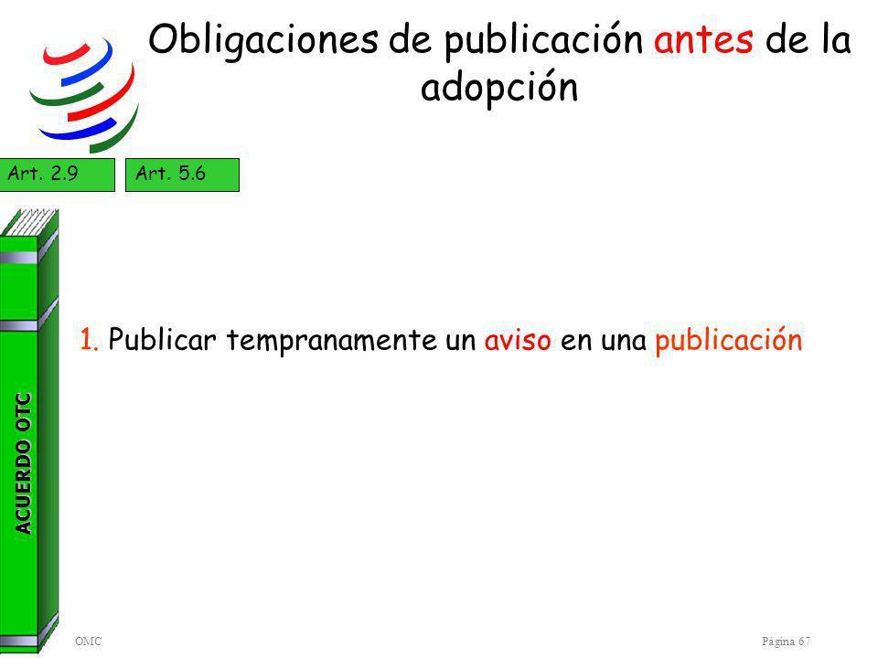 OMCPágina 67 Obligaciones de publicación antes de la adopción ACUERDO OTC Art.