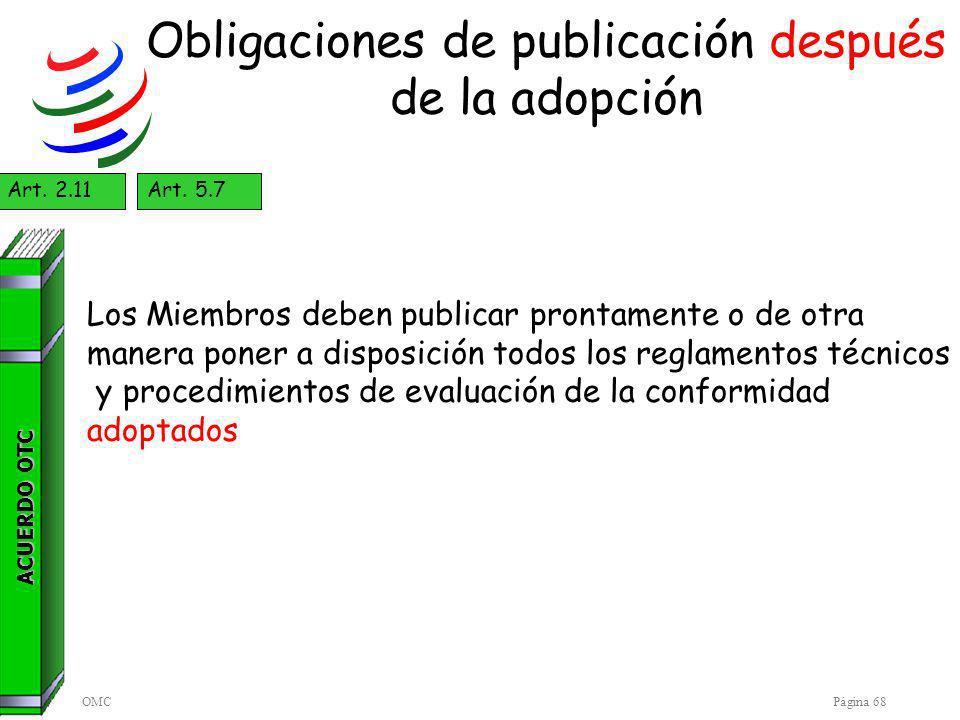 OMCPágina 68 Obligaciones de publicación después de la adopción ACUERDO OTC Art.