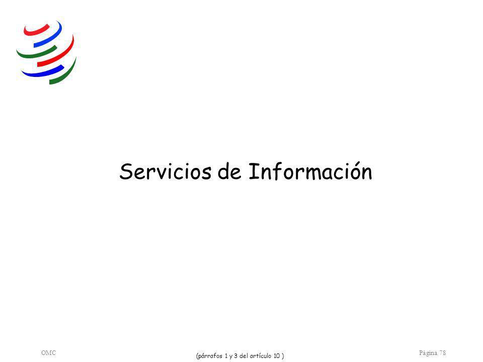 OMCPágina 78 Servicios de Información (párrafos 1 y 3 del artículo 10 )