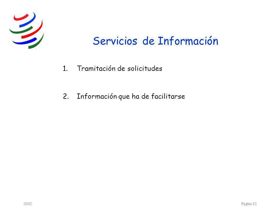 OMCPágina 83 Servicios de Información 1.Tramitación de solicitudes 2.Información que ha de facilitarse