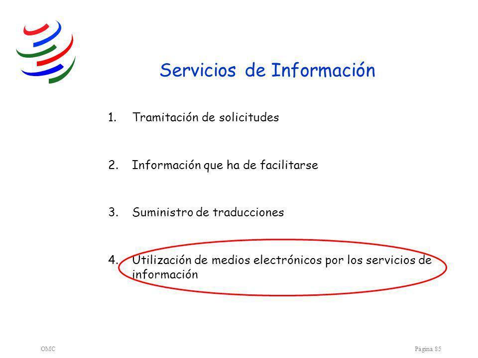 OMCPágina 85 Servicios de Información 1.Tramitación de solicitudes 2.Información que ha de facilitarse 3.Suministro de traducciones 4.Utilización de medios electrónicos por los servicios de información
