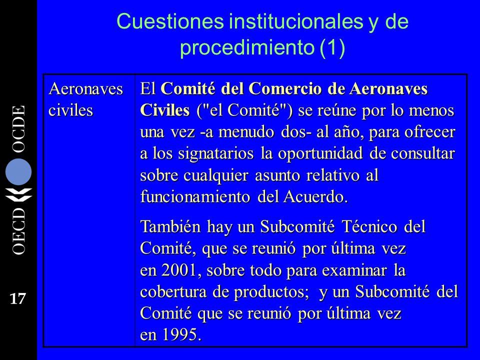 17 Cuestiones institucionales y de procedimiento (1) Aeronaves civiles El Comité del Comercio de Aeronaves Civiles (