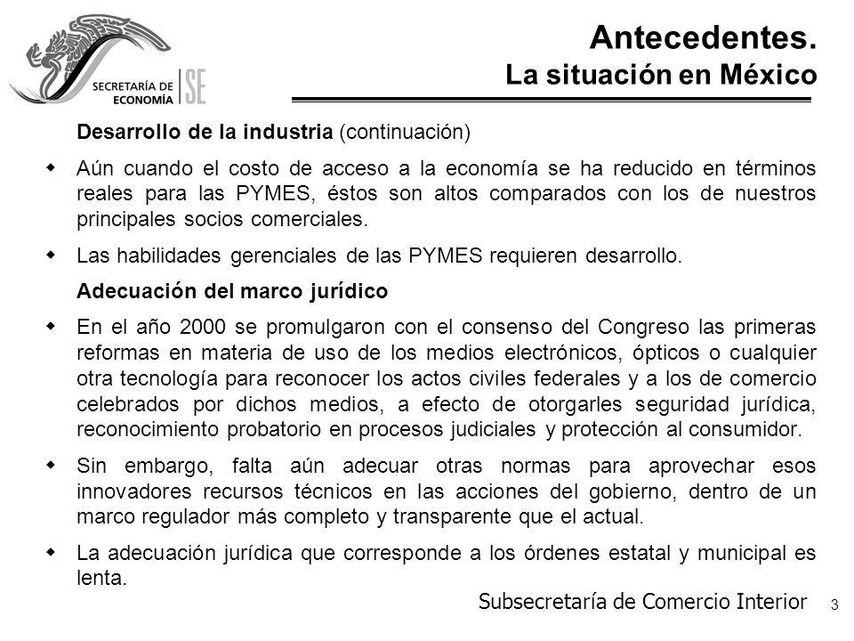 Subsecretaría de Comercio Interior 4 Misión wAcelerar el proceso de desarrollo de la economía digital en las empresas, para incrementar la competitividad de la economía mexicana.