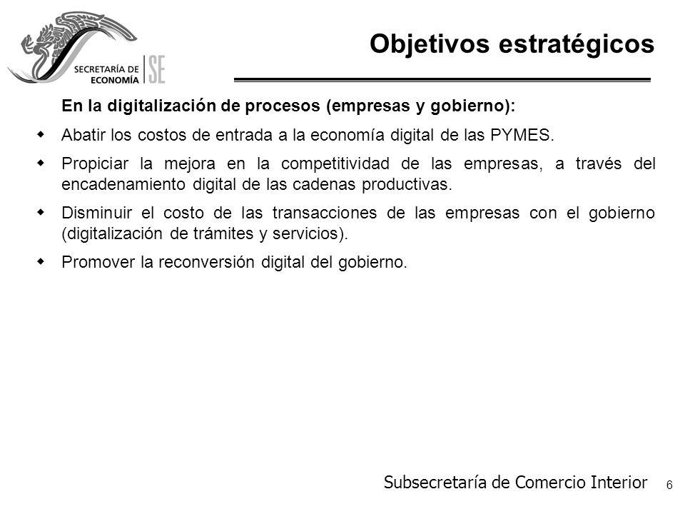 Subsecretaría de Comercio Interior 7 Líneas de acción wDesarrollo de la industria de tecnologías de información.