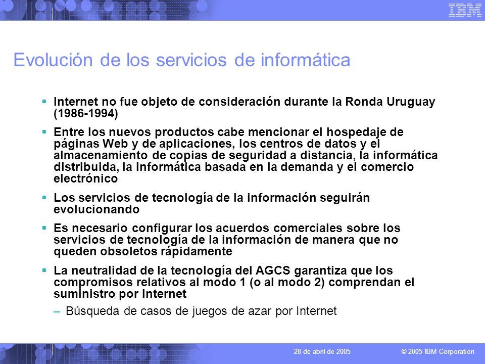 © 2005 IBM Corporation 28 de abril de 2005 Contratación externa de procesos empresariales Servicios posibilitados por la tecnología de la información para ayudar a las empresas o los gobiernos a realizar sus operaciones IBM considera que se trata de una extraordinaria oportunidad de mercado, por valor de 500.000 millones de $EE.UU.