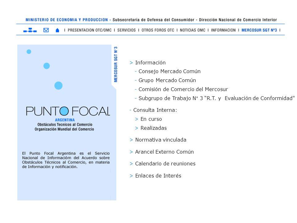 > Información - Consejo Mercado Común - Grupo Mercado Común - Comisión de Comercio del Mercosur - Subgrupo de Trabajo N° 3 R.T. y Evaluación de Confor