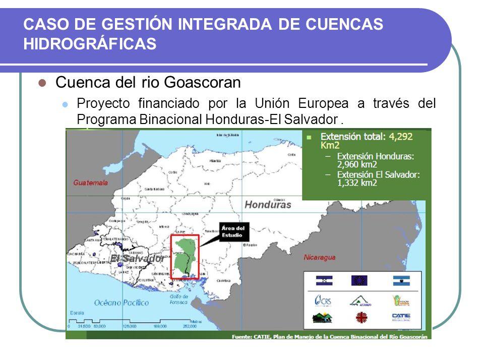 CASO DE GESTIÓN INTEGRADA DE CUENCAS HIDROGRÁFICAS Cuenca del rio Goascoran Proyecto financiado por la Unión Europea a través del Programa Binacional